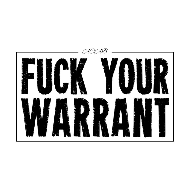 Fuck Your Warrant (Light Colors) Men's T-Shirt by Enemy of the State's Dank Pod-Shop
