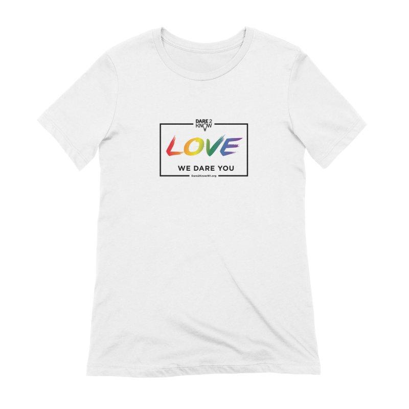 Dare2Know Quote Line - Love - Pride 2021 (White) Women's T-Shirt by Dare2Know Store