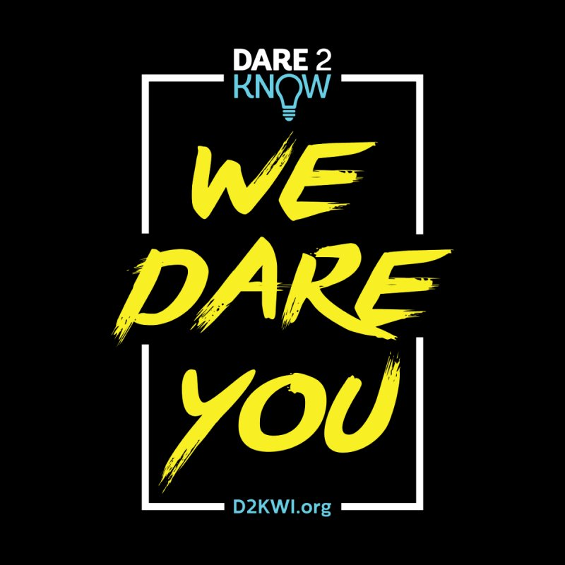 Dare2Know Vertical White Outline   by Dare2Know Store
