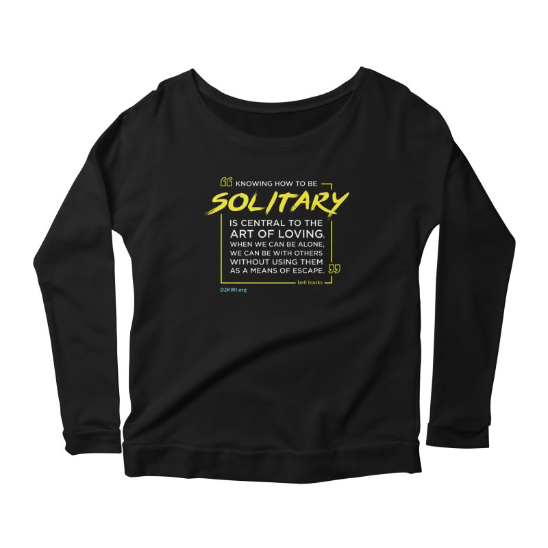 D2K Quote Line - bell hooks Women's Longsleeve T-Shirt by Dare2Know Store