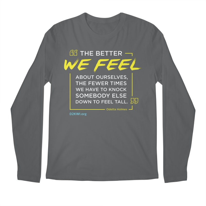 Dare2Know Quote Line - Odetta Holmes Men's Longsleeve T-Shirt by Dare2Know Store