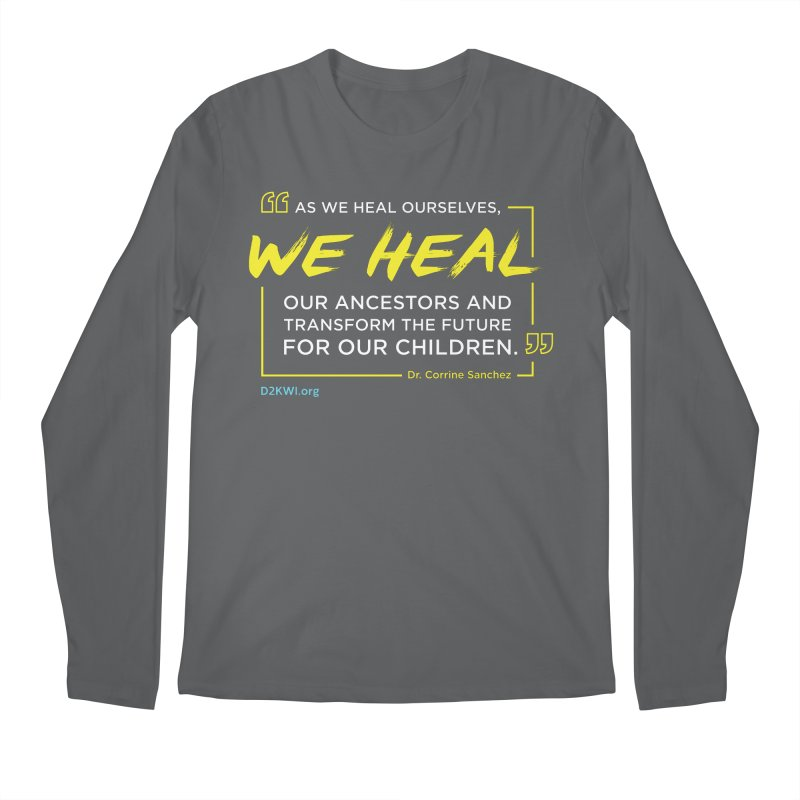 Dare2Know Quote Line - Dr. Corrine Sanchez Men's Longsleeve T-Shirt by Dare2Know Store