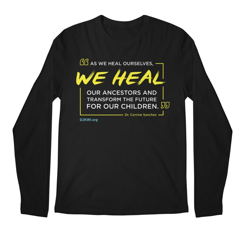 Dare2Know Quote Line - Dr. Corrine Sanchez Men's Regular Longsleeve T-Shirt by Dare2Know Store