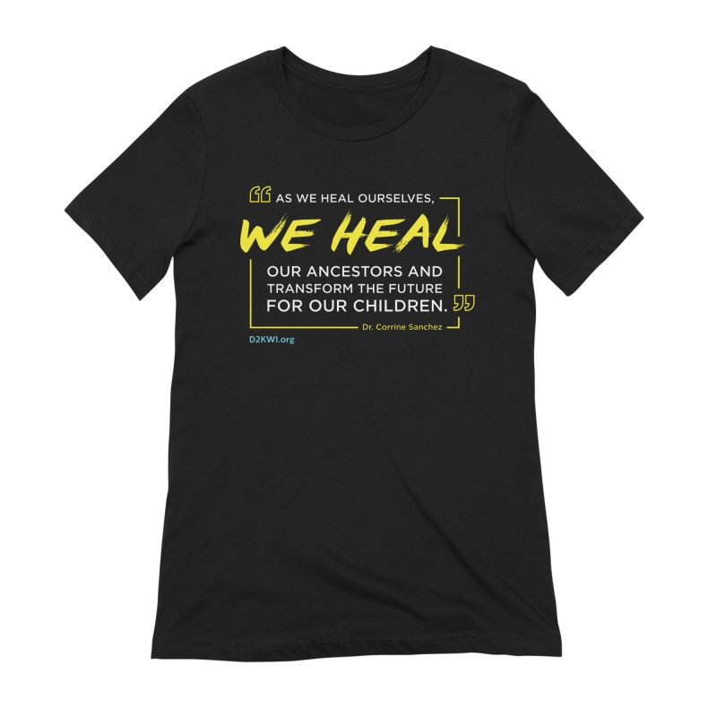 Dare2Know Quote Line - Dr. Corrine Sanchez Women's T-Shirt by Dare2Know Store