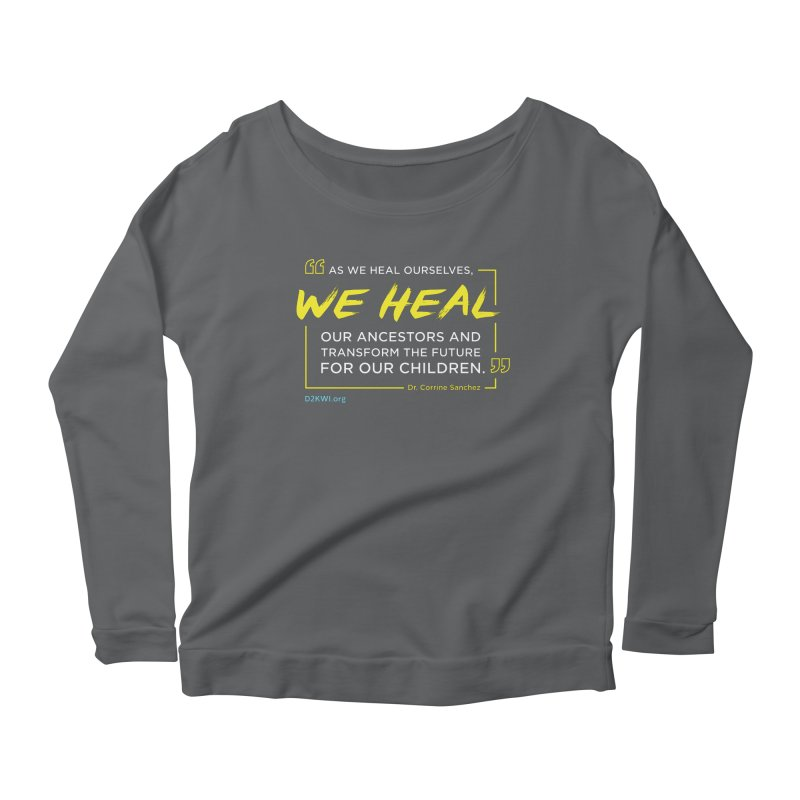 Dare2Know Quote Line - Dr. Corrine Sanchez Women's Longsleeve T-Shirt by Dare2Know Store