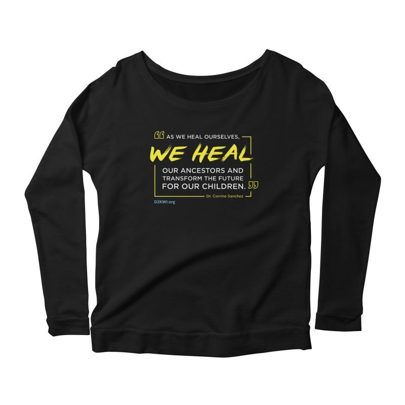 Dare2Know Quote Line - Dr. Corrine Sanchez Women's Scoop Neck Longsleeve T-Shirt by Dare2Know Store