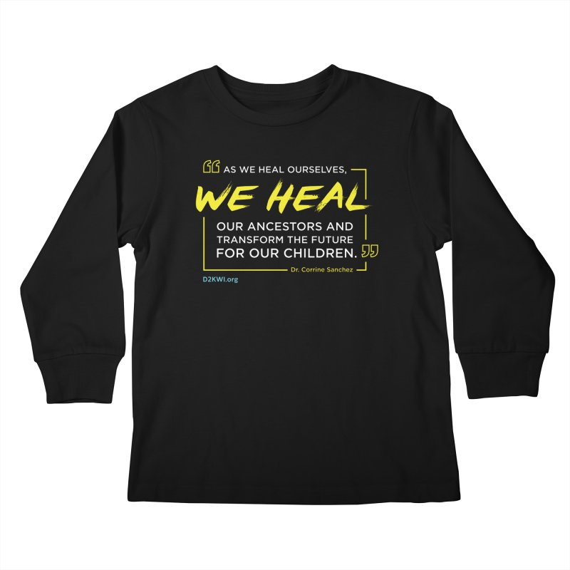 Dare2Know Quote Line - Dr. Corrine Sanchez Kids Longsleeve T-Shirt by Dare2Know Store