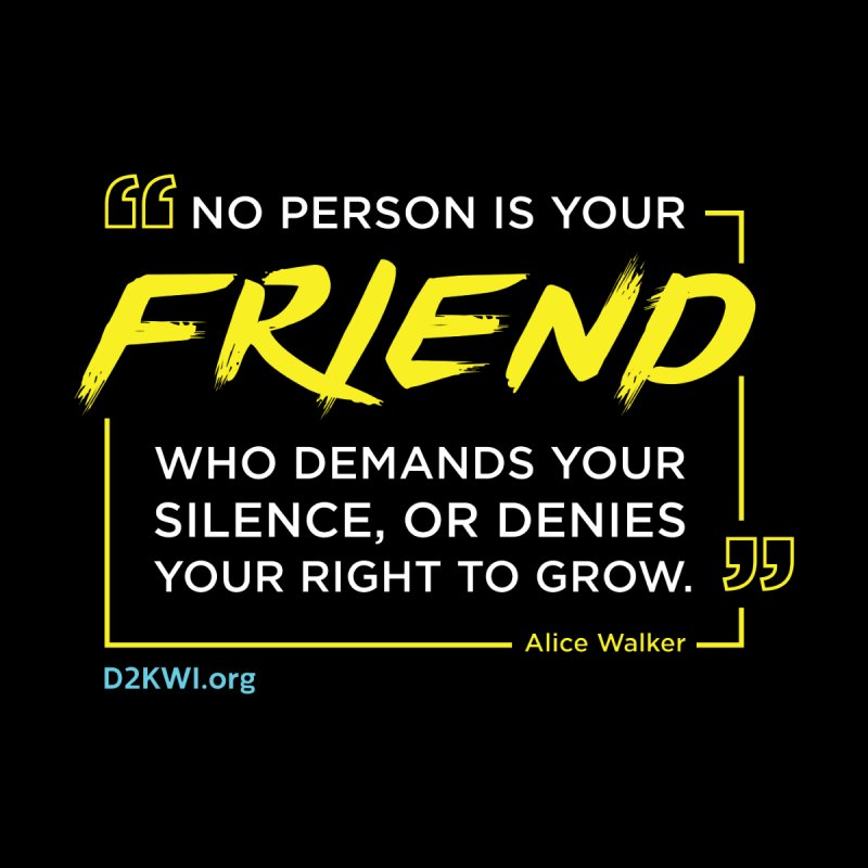 Dare2Know Quote Line - Alice Walker by Dare2Know Store