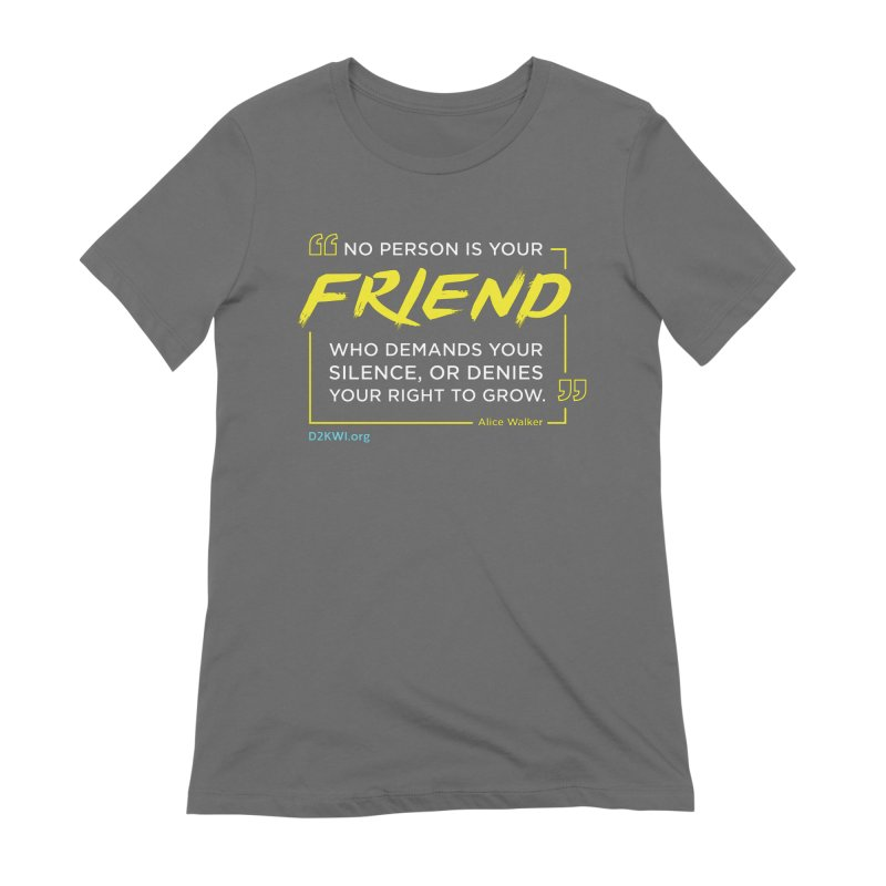 Dare2Know Quote Line - Alice Walker Women's T-Shirt by Dare2Know Store