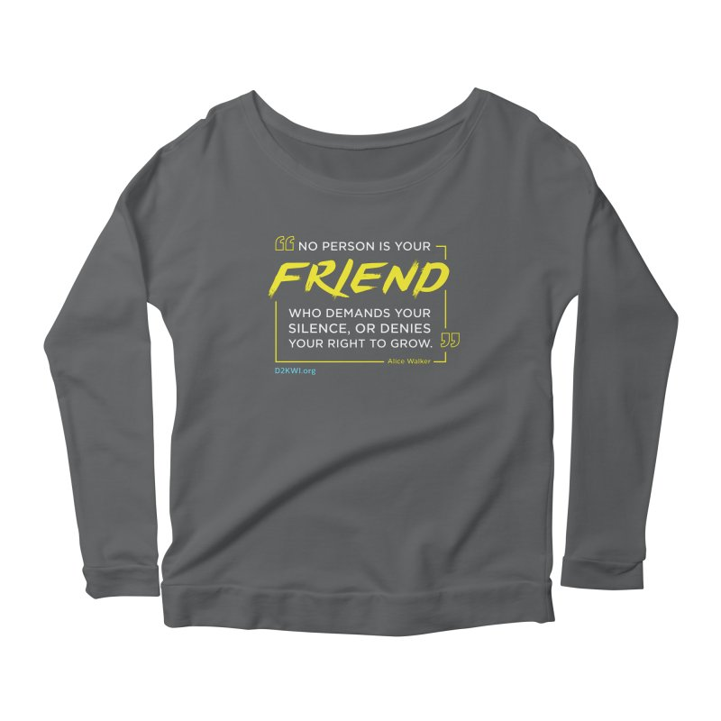Dare2Know Quote Line - Alice Walker Women's Longsleeve T-Shirt by Dare2Know Store