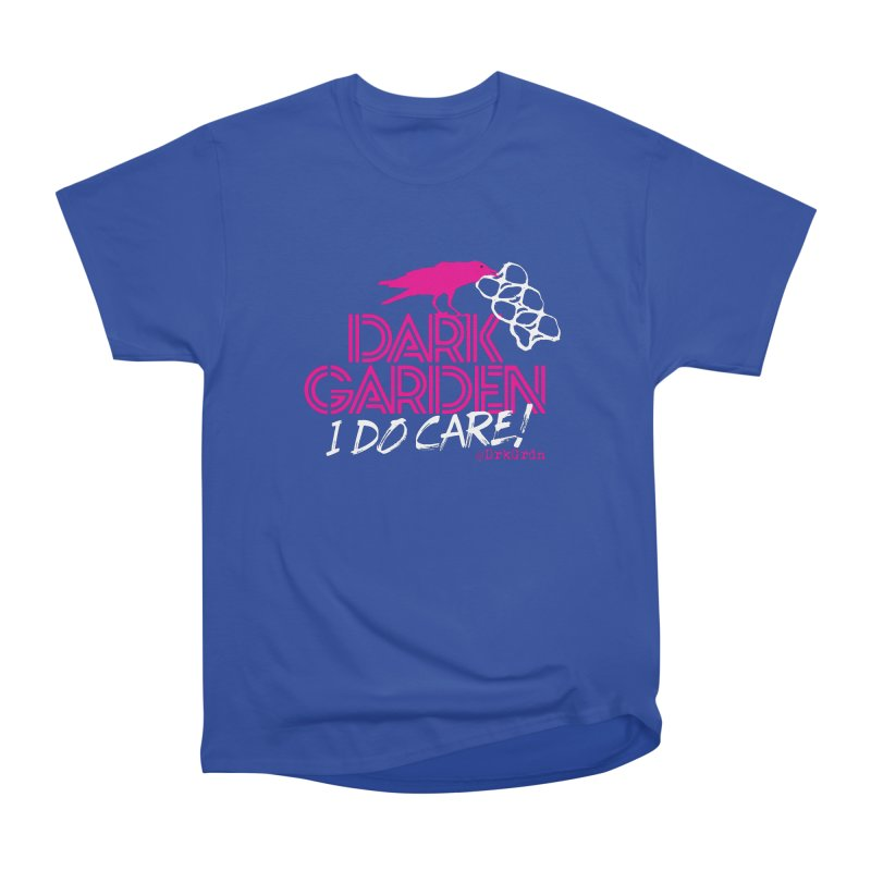 I Do Care! Women's Heavyweight Unisex T-Shirt by DarkGarden