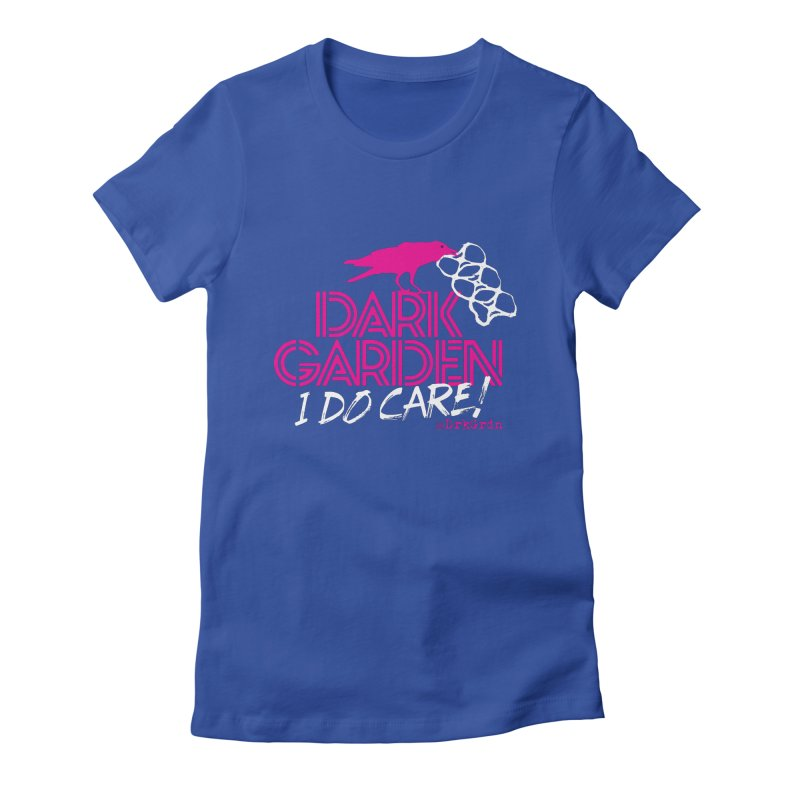 I Do Care! Women's Fitted T-Shirt by DarkGarden