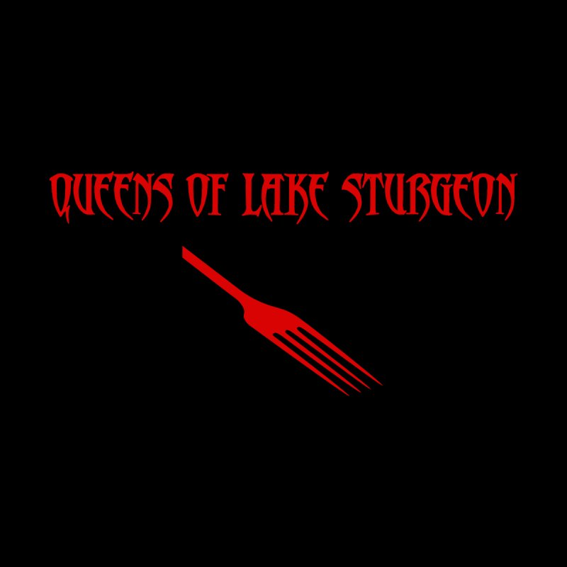 Queens of Lake Sturgeon Men's T-Shirt by Dave Tees