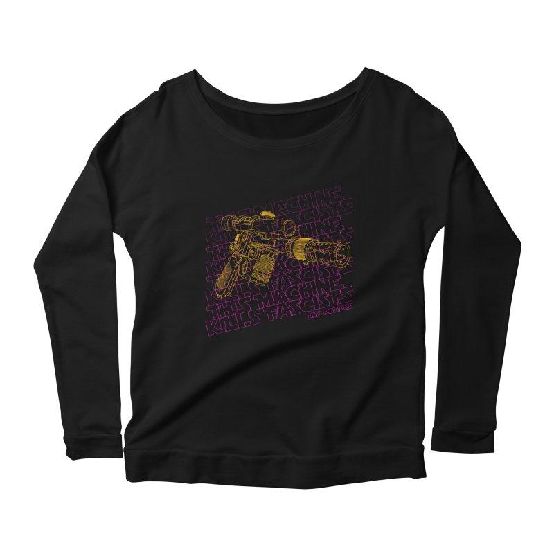 THIS MACHINE KILLS FASCISTS (BLASTER) Women's Scoop Neck Longsleeve T-Shirt by Dave Tees