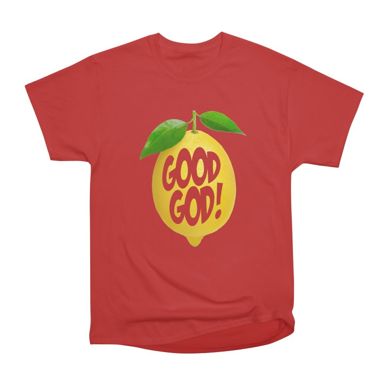Good God, Lemon! Women's Heavyweight Unisex T-Shirt by Dave Tees