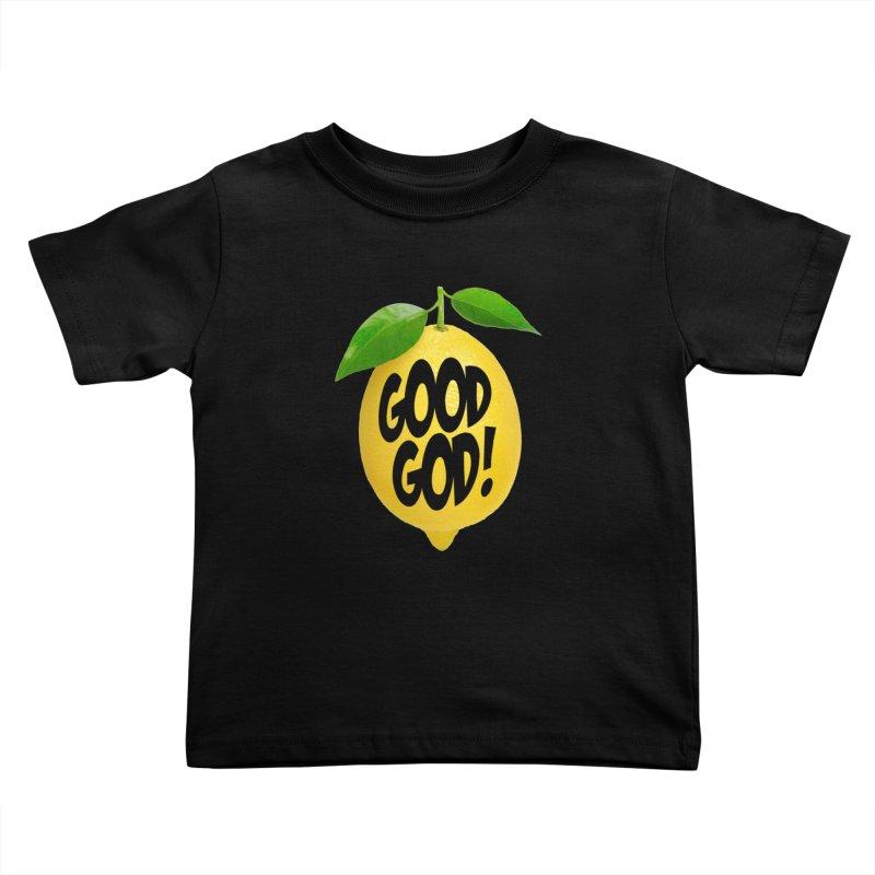 Good God, Lemon! Kids Toddler T-Shirt by Dave Tees