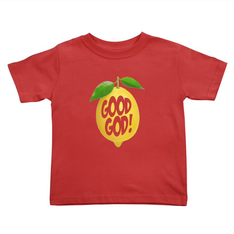 Good God, Lemon! Kids Toddler T-Shirt by Dave Tees