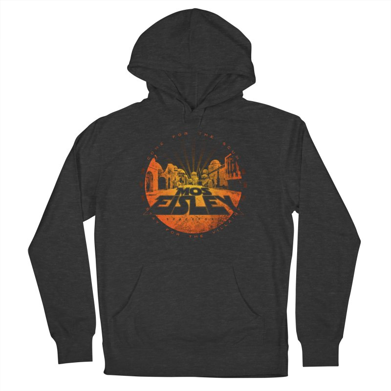 Mos Eisley (Come for the Scum) Women's French Terry Pullover Hoody by Dave Tees