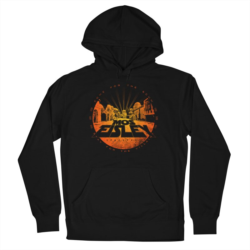 Mos Eisley (Come for the Scum) Men's French Terry Pullover Hoody by Dave Tees