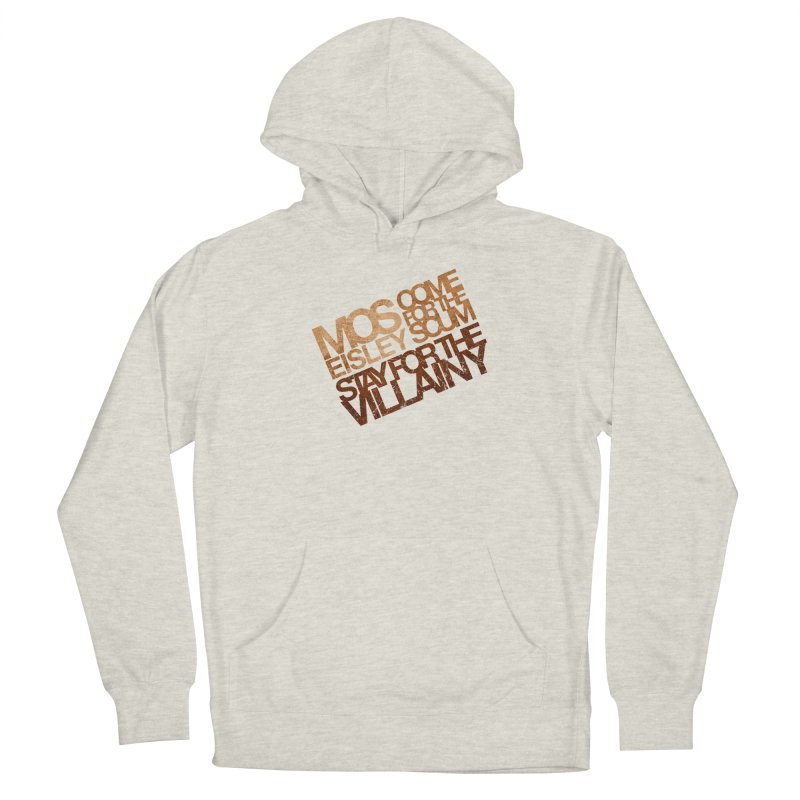 Mos Eisley (Stay for the Villainy) Men's Pullover Hoody by Dave Tees