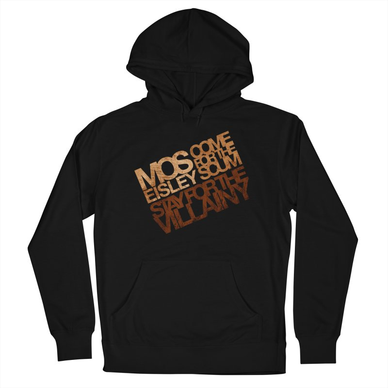 Mos Eisley (Stay for the Villainy) Men's French Terry Pullover Hoody by Dave Tees