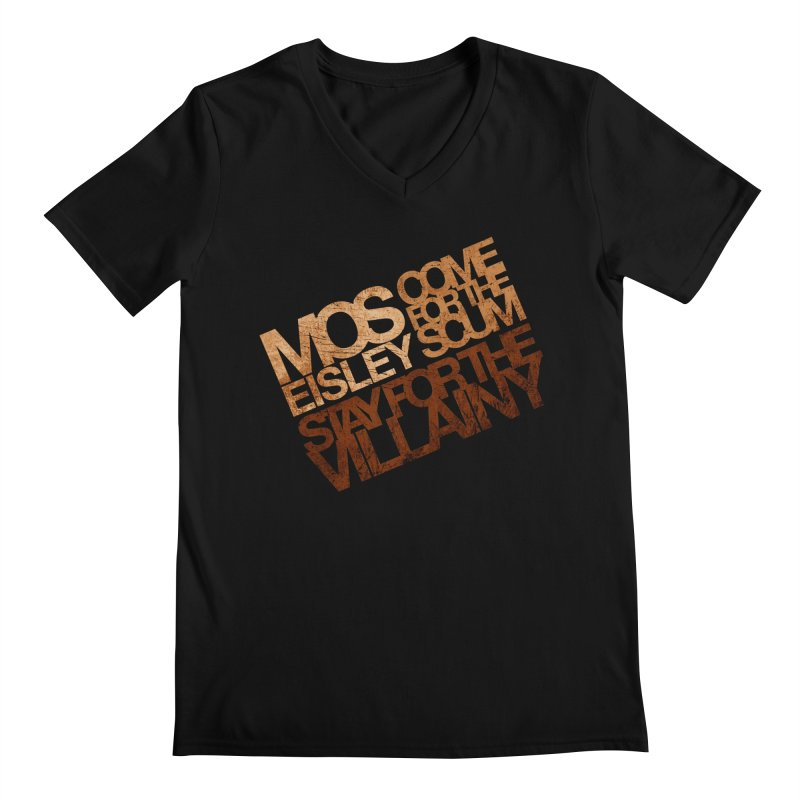 Mos Eisley (Stay for the Villainy) Men's Regular V-Neck by Dave Tees