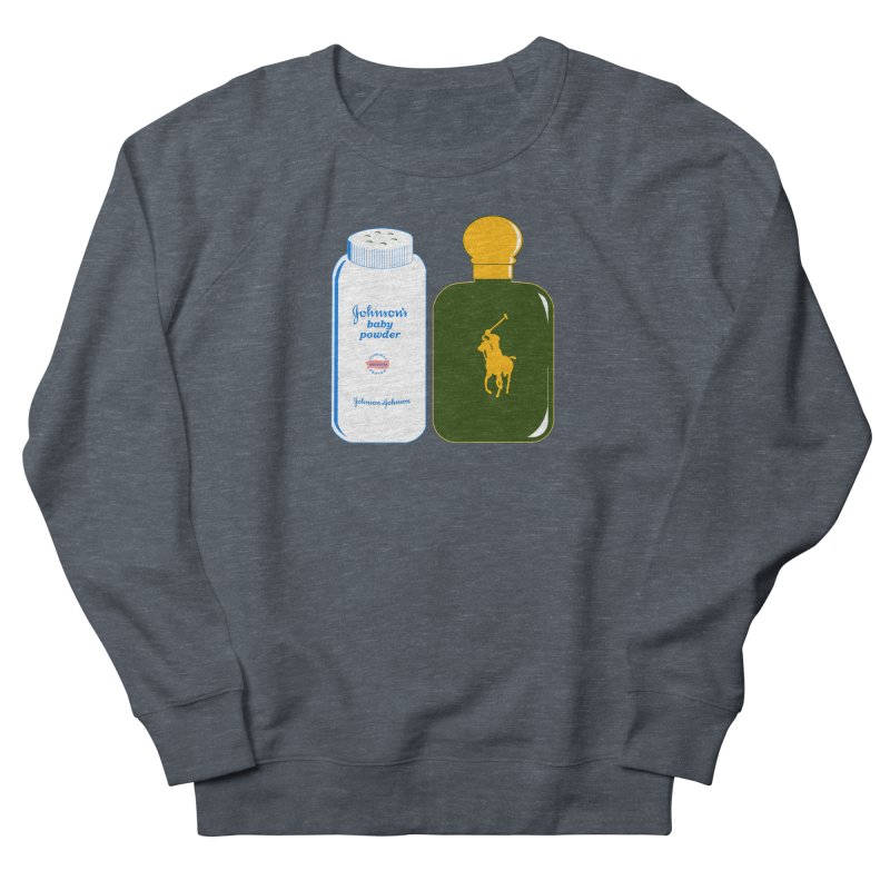 The Johnson's Baby Powder and The Polo Cologne Women's French Terry Sweatshirt by Dave Tees