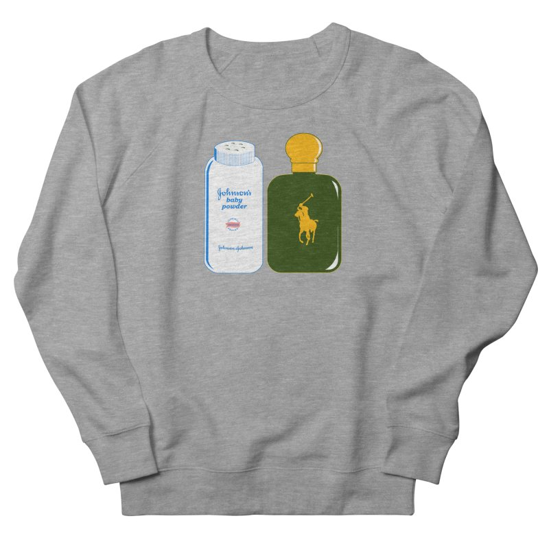 The Johnson's Baby Powder and The Polo Cologne Women's Sweatshirt by Dave Tees