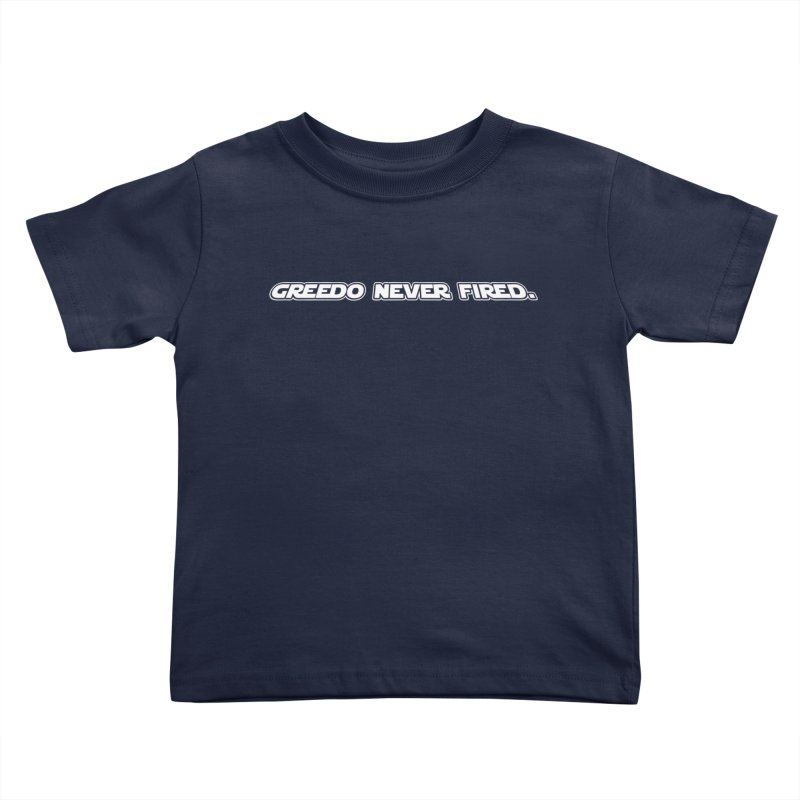 Greedo Never Fired Kids Toddler T-Shirt by Dave Tees