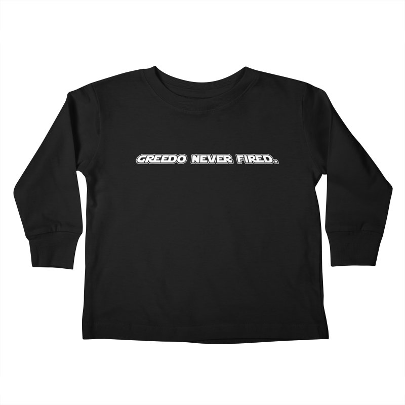 Greedo Never Fired Kids Toddler Longsleeve T-Shirt by Dave Tees