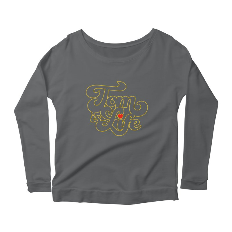 Tom is Life Women's Scoop Neck Longsleeve T-Shirt by Dave Tees