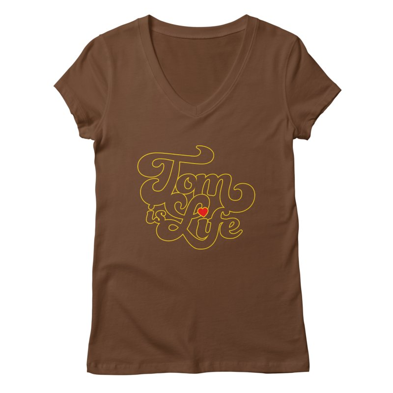 Tom is Life Women's Regular V-Neck by Dave Tees