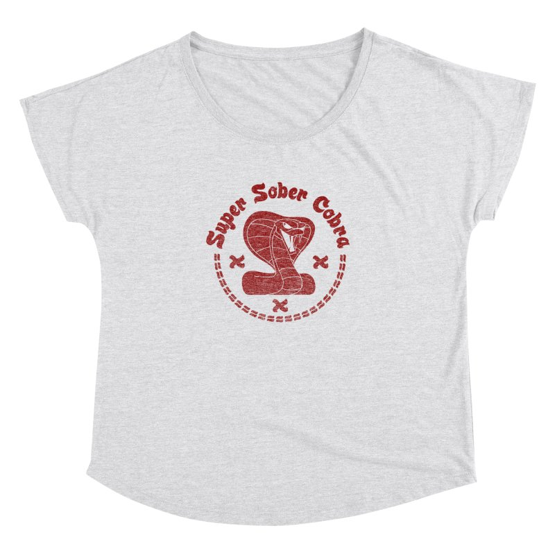 Super Sober Cobra Women's Dolman by Dave Tees