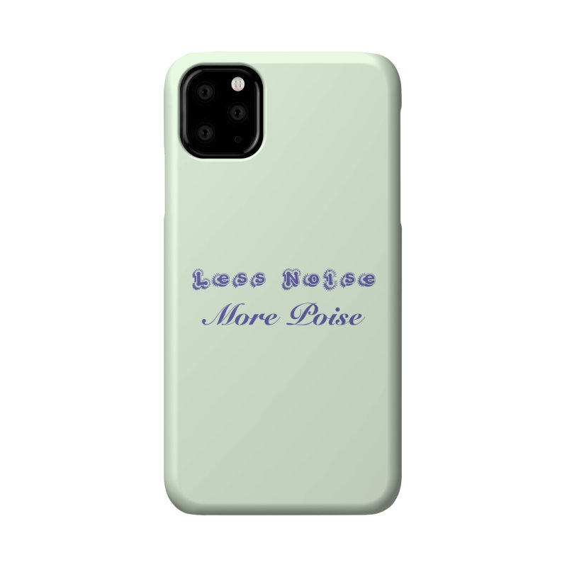 Less Noise, More Poise Accessories Phone Case by Dave Calver's Shop