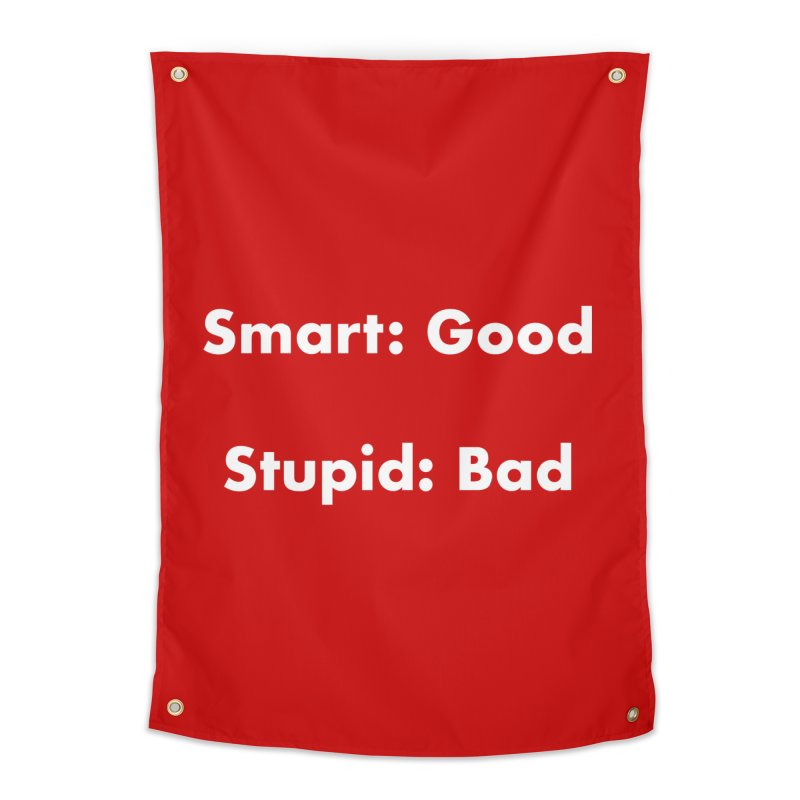 Smart: Good, Stupid: Bad Home Tapestry by Dave Calver's Shop