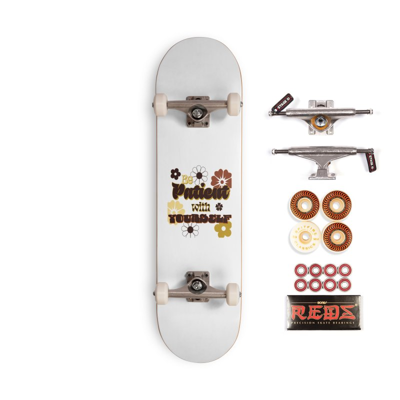 Be Patient Face Mask and other Accessories Skateboard by Davi Nevae Creates