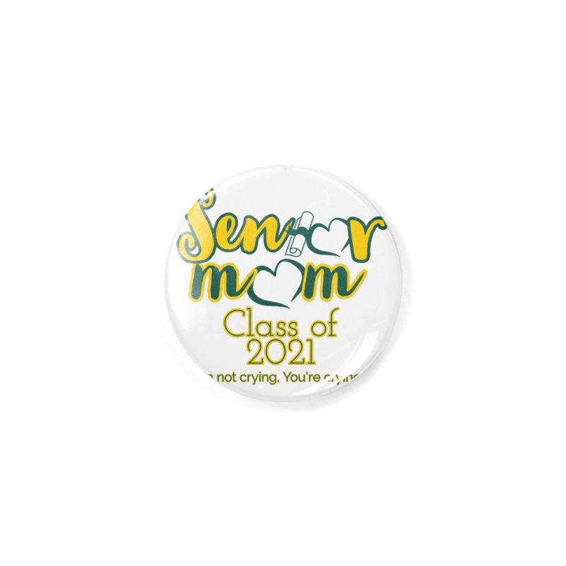 Senior Mom Face Mask and other Accessories Button by Davi Nevae Creates