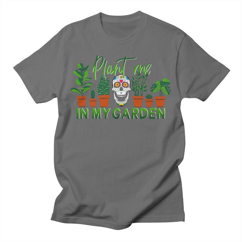 Plant Me in My Garden   by Dawgpainter's Artist Shop