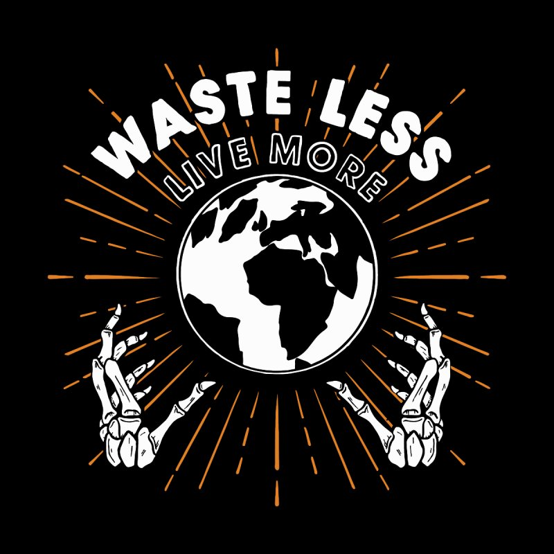 WASTE LESS, LIVE MORE Men's T-Shirt by Deelkayy's Artist Shop