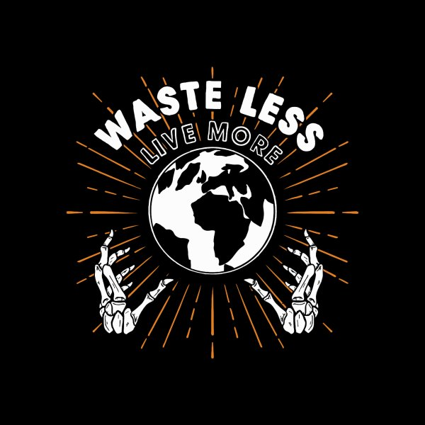 Design for WASTE LESS, LIVE MORE