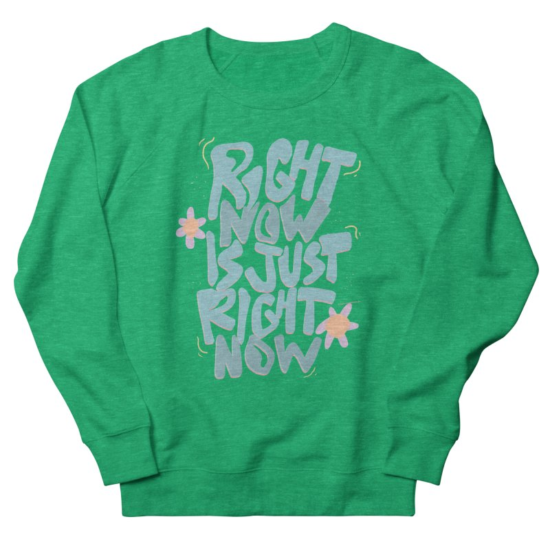 Right Now Is Just Right Now© Women's Sweatshirt by Depressed Monsters