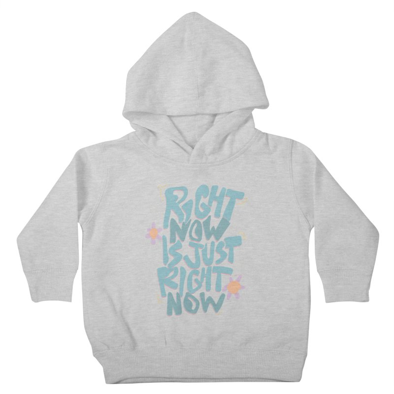 Right Now Is Just Right Now© Kids Toddler Pullover Hoody by Depressed Monsters