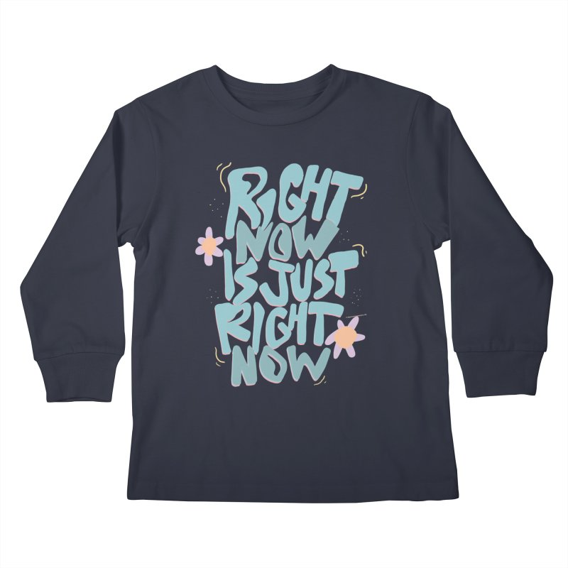 Right Now Is Just Right Now© Kids Longsleeve T-Shirt by Depressed Monsters
