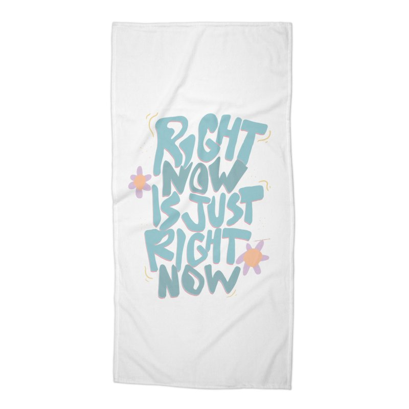 Right Now Is Just Right Now© Accessories Beach Towel by Depressed Monsters