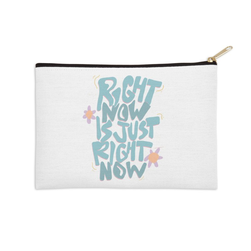 Right Now Is Just Right Now© Accessories Zip Pouch by Depressed Monsters