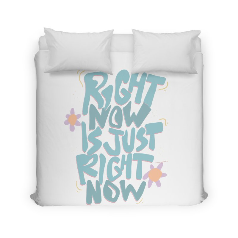 Right Now Is Just Right Now© Home Duvet by Depressed Monsters