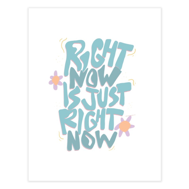 Right Now Is Just Right Now© Home Fine Art Print by Depressed Monsters