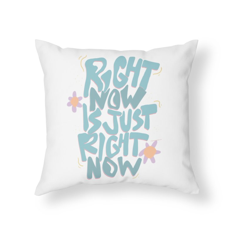 Right Now Is Just Right Now© Home Throw Pillow by Depressed Monsters