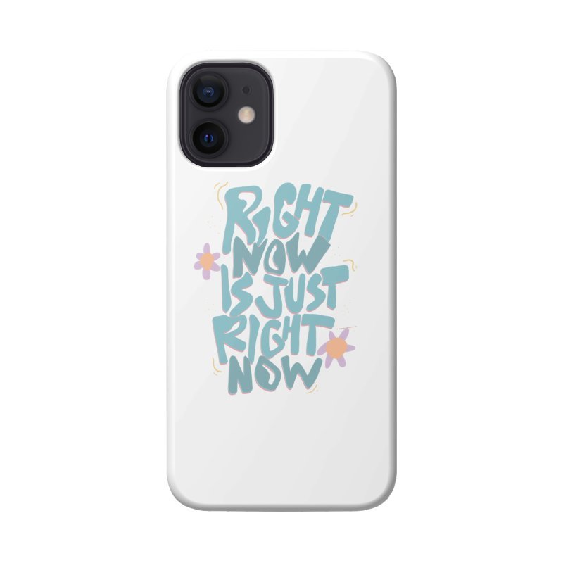 Right Now Is Just Right Now© Accessories Phone Case by Depressed Monsters