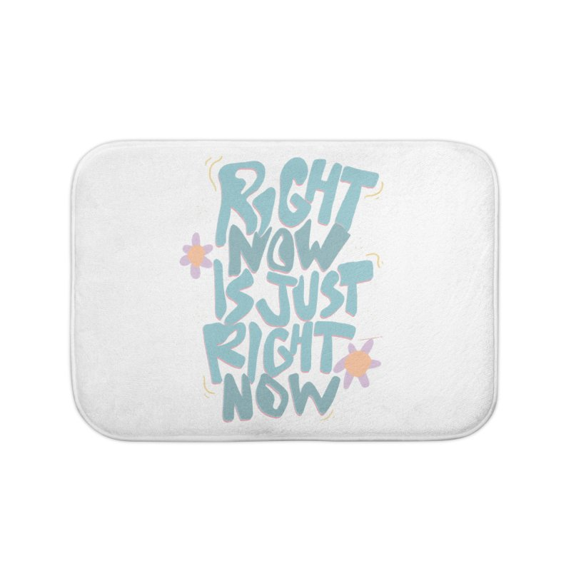 Right Now Is Just Right Now© Home Bath Mat by Depressed Monsters